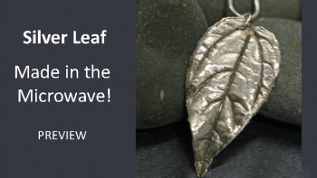 Silver Leaf Made in the Microwave - Preview Version